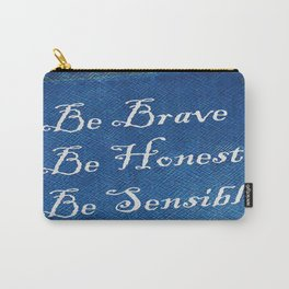 Be Brave * Be Honest * Be Sensible - Blue Geni-ism Series Carry-All Pouch