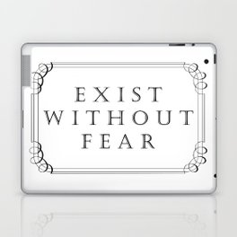 Exist Without Fear Laptop & iPad Skin