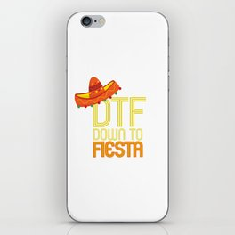 DTF Down To Fiesta Funny Cinco De Mayo Gift Mexican Sombrero iPhone Skin