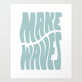 Make Waves Seafoam Blue Art Print