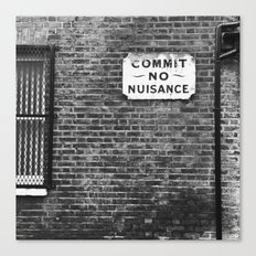 Commit No Nuisance Canvas Print