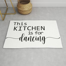 This Kitchen Is For Dancing Rug