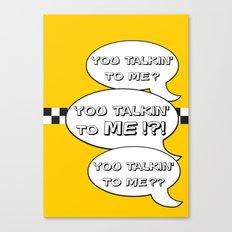 You talking' to me? Canvas Print