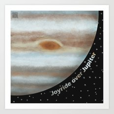 Joyride Over Jupiter Art Print