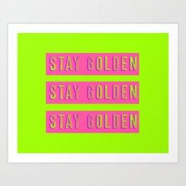 Stay Golden Art Print Art Print