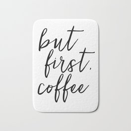 BUT FIRST COFFEE, Coffee Sign,Quote Posters,Quote Prints,Coffee Kitchen Decor,Kitchen Sign,Inspirati Bath Mat