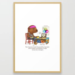 The Corporate Responsibility Specialist Framed Art Print