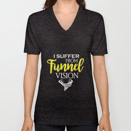 I Suffer From Tunnel Vision Tornado Unisex V-Neck