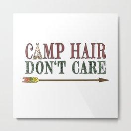 Camp Hair Don't Care - Camper Camping Vacation Metal Print