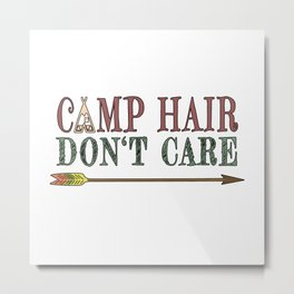 Camp Hair Don't Care - Camper Camping Vacation Metal Print