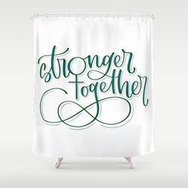 Stronger Together - Teal Shower Curtain