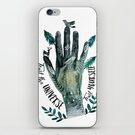 Trust the Universe. Trust Yourself iPhone Skin