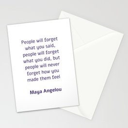 People will forget what you said - Maya Angelou Stationery Cards