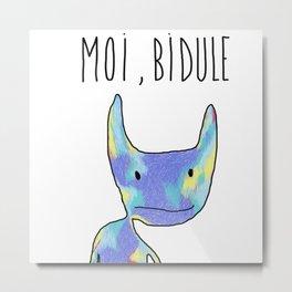 Moi, Bidule - I Metal Print