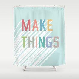 Make Things Shower Curtain