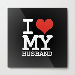 I love my husband Metal Print