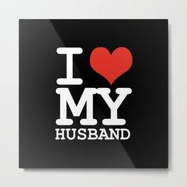 I love my husband Metal Print