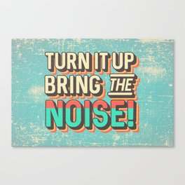 TURN IT UP! Canvas Print