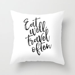 MOTIVATIONAL POSTER,Eat Well Travel Often,Travel Gifts,Inspirational Quote,Kitchen Decor,Quote Print Throw Pillow