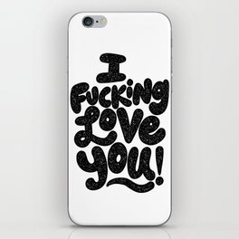 I f'ing love you iPhone Skin