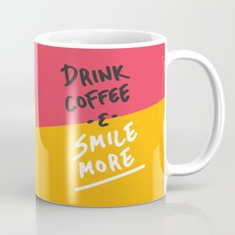 Drink Coffee & Smile More Coffee Mug