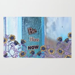 Be Here Now Inspirational Quote with Flowers Rug