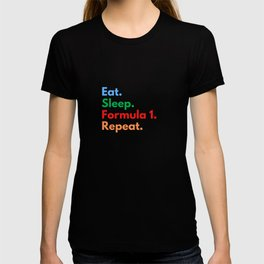 Eat. Sleep. Formula 1. Repeat. T-shirt