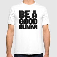 Be A Good Human SMALL Mens Fitted Tee White