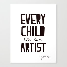 Every Child is an artist, black-white kids room typography poster home wall decor canvas Art Canvas Print