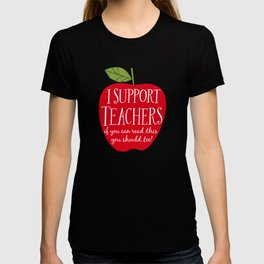 I Support Teachers (apple) T-shirt