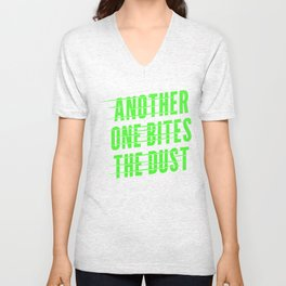 Another One Bites the Dust Green Unisex V-Neck