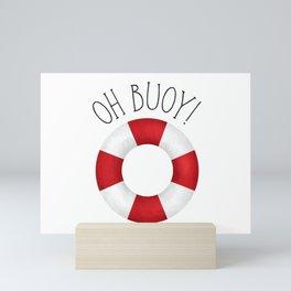 Oh Buoy! Mini Art Print