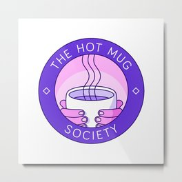 The Hot Mug Society Metal Print