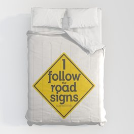 I Follow the road signs sometimes Comforters