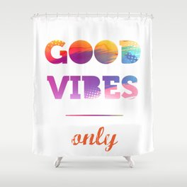 Good Vibes Only, watercolor, sticker, white circle Shower Curtain