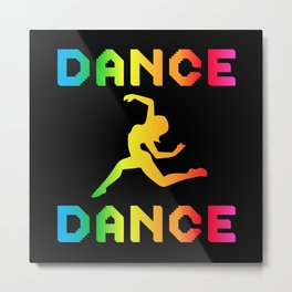 Dance Dancing Party Music Sport Dancer Gift Idea Metal Print
