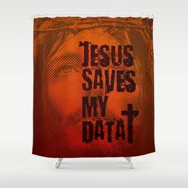 Jesus saves my data Shower Curtain