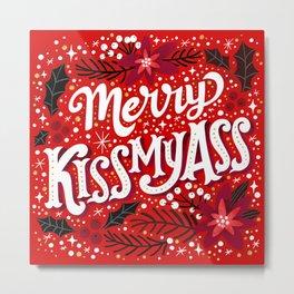 Merry Kissmyass Metal Print