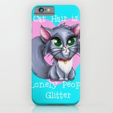 Cat Hair is Lonely People Glitter Slim Case iPhone 6s