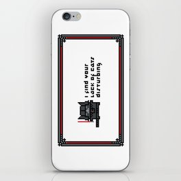 I find your lack of cats disturbing iPhone Skin