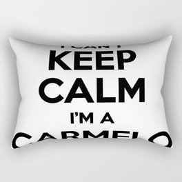 I cant keep calm I am a CARMELO Rectangular Pillow