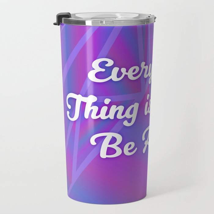 Every Little Thing is Gonna Be Alright Travel Mug