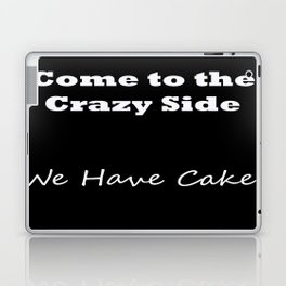 Come to the crazy side... V1 Laptop & iPad Skin