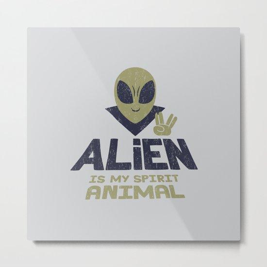 Alien Is My Animal Spirit Metal Print