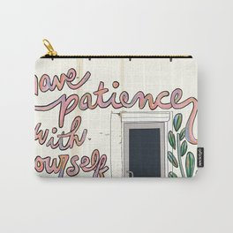 Have Patience with Yourself Carry-All Pouch