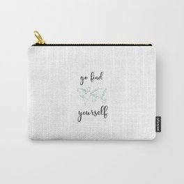 Go find yourself Carry-All Pouch