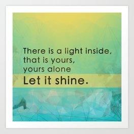 Let it shine - Your light Art Print