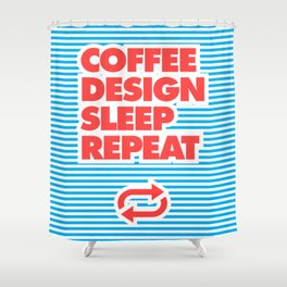 Coffee, Design, Sleep, Repeat, Shower Curtain