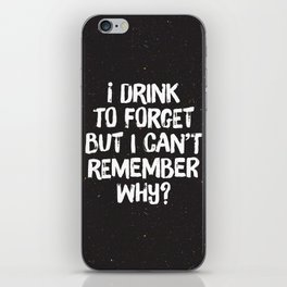 Drink to Forget iPhone Skin