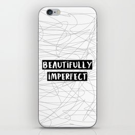 Beautifully Imperfect iPhone Skin